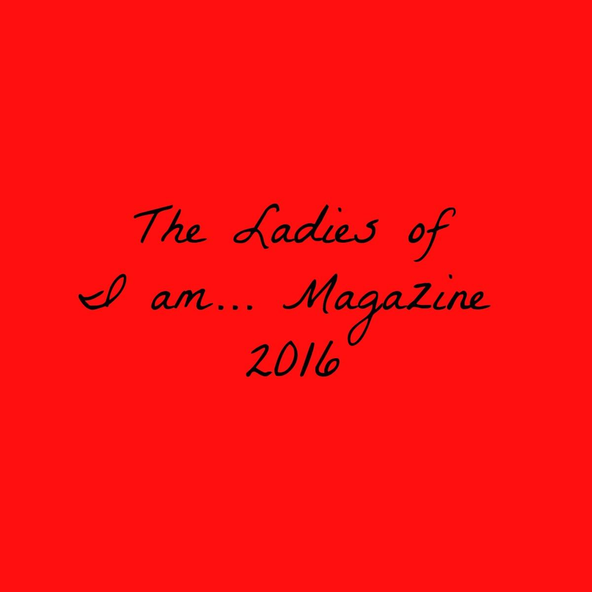 The ladies of I am… Magazine2016