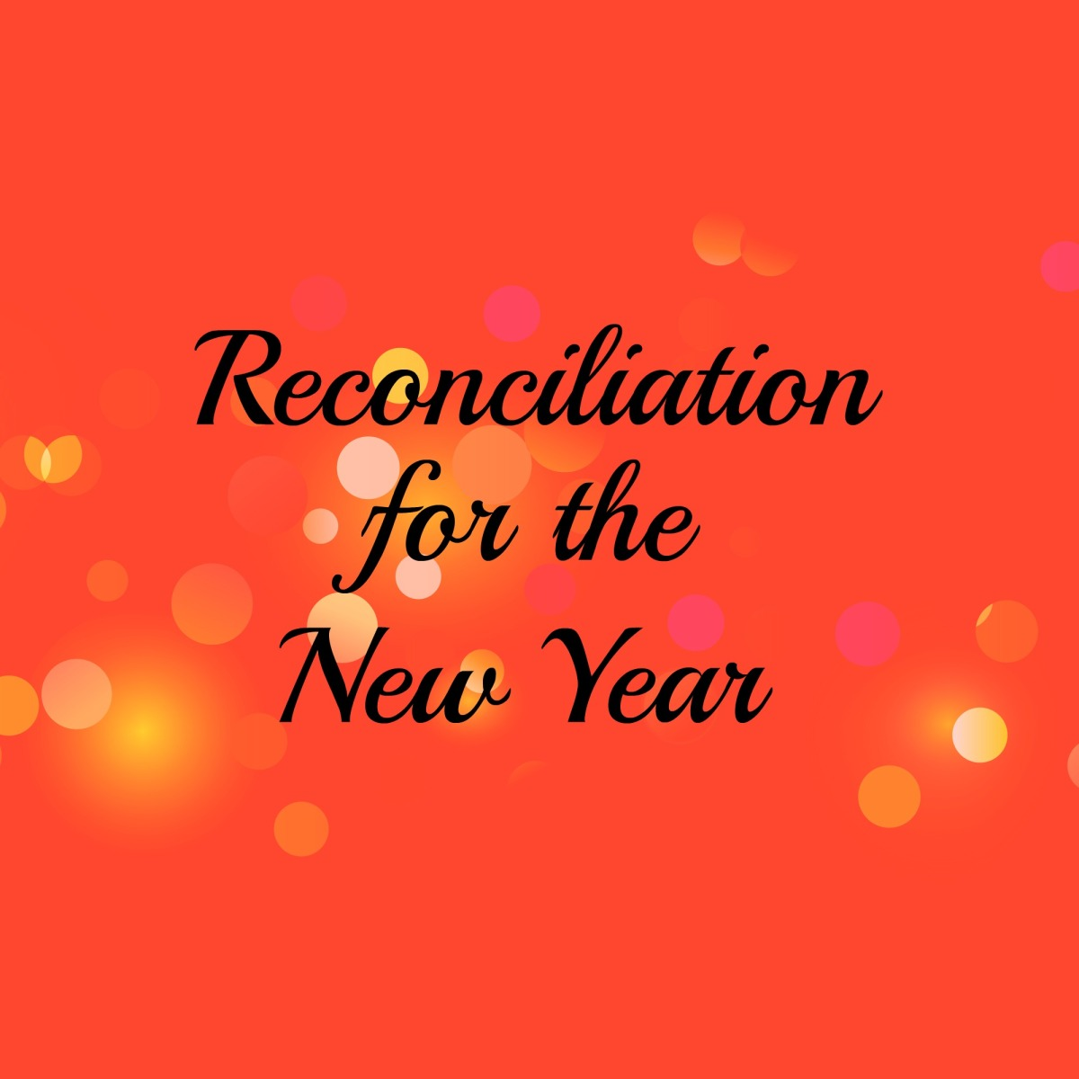 Reconciliation for the NewYear